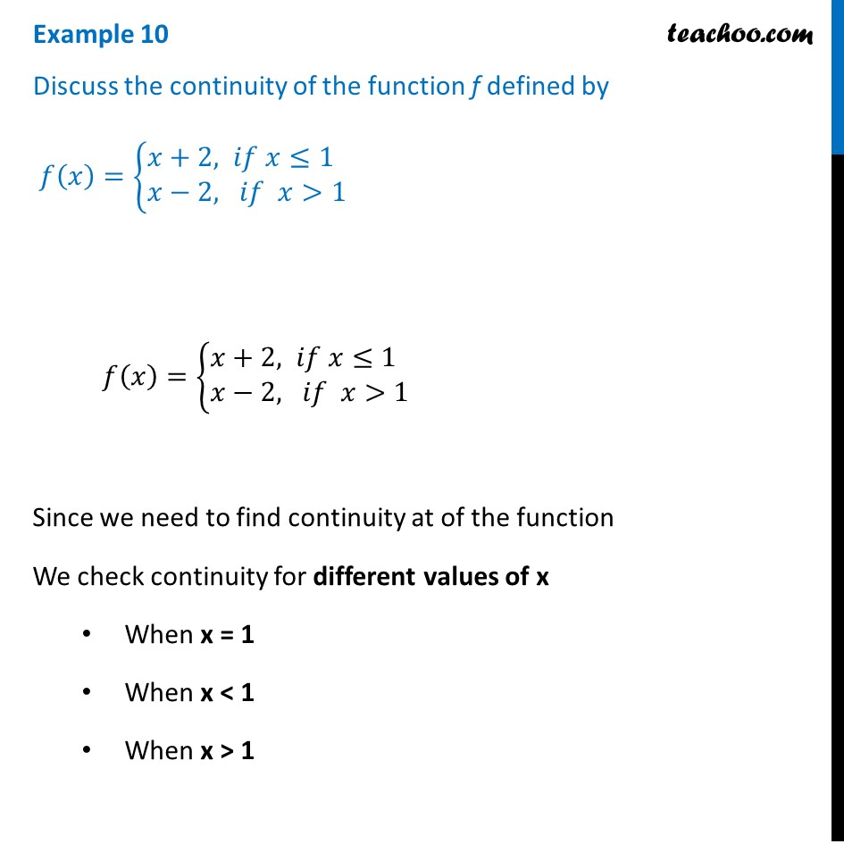 Example 10 - Discuss continuity f(x) = {x+2, if x<1 x-2, if x>1