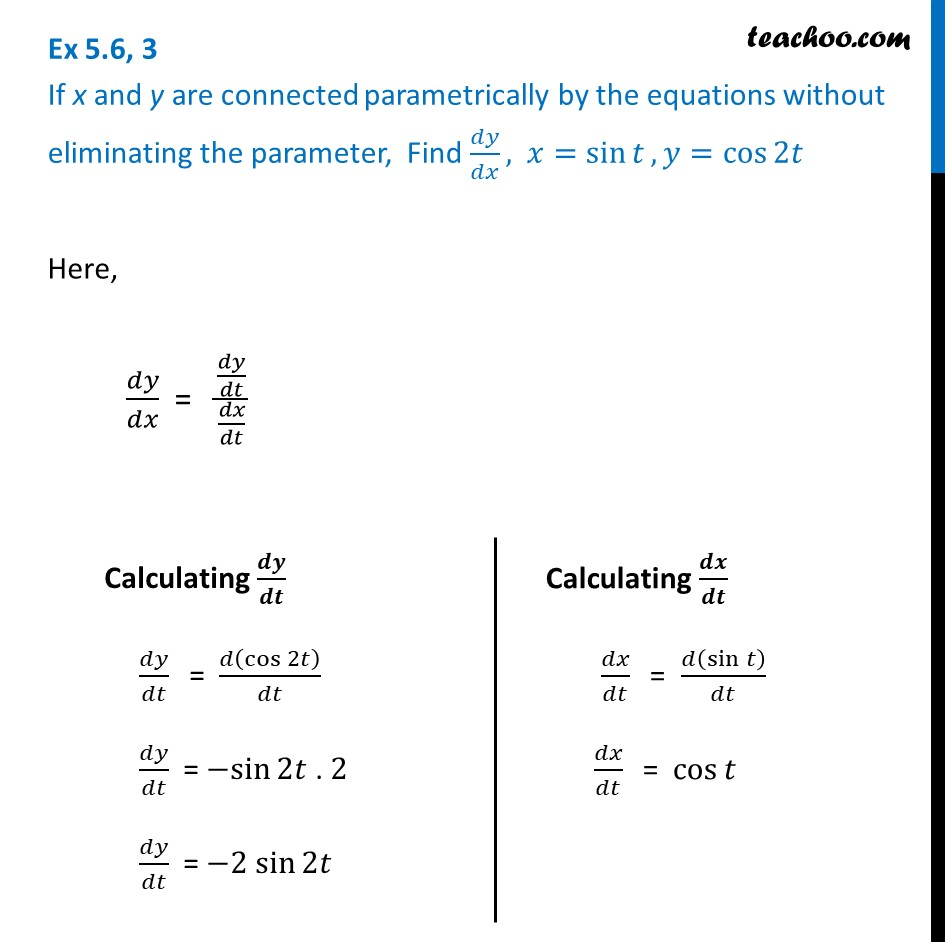 Ex 5.6, 3 - Find dy/dx, x = sin t, y = cos 2t - Class 12