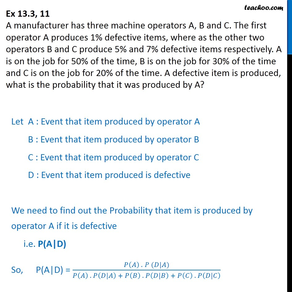 Ex 13.3, 11 - A manufacturer has 3 machine operators A, B, C - Bayes theoram