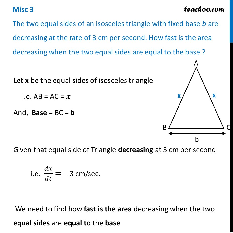 Misc 3 - Two equal sides of isosceles triangle, fixed base b