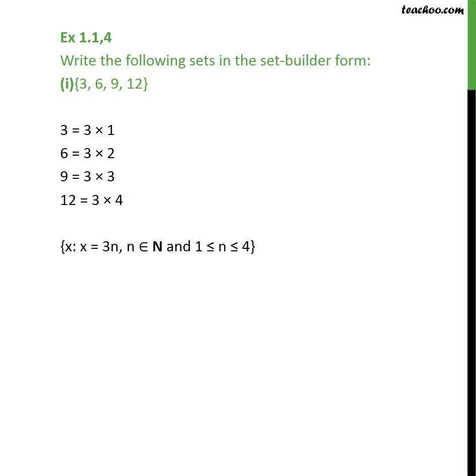 Ex 1.1, 4 - Write in set-builder form: (i) {3, 6, 9, 12} - Depicition of sets - Set builder form