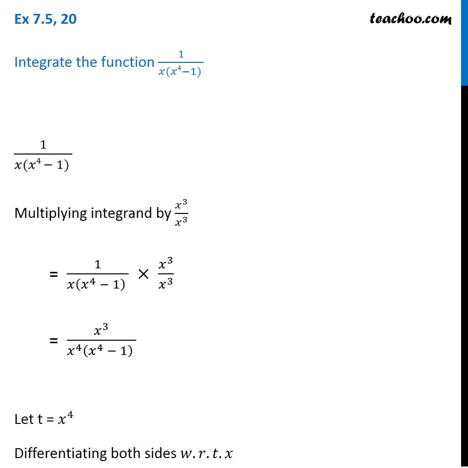 Ex 7.5, 20 - Integrate 1/ x (x4 - 1) - Chapter 7 CBSE - Ex 7.5