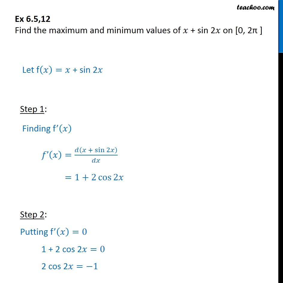 Ex 6.5, 12 - Find max and min of x + sin 2x on [0, 2pi] - Absolute minima/maxima