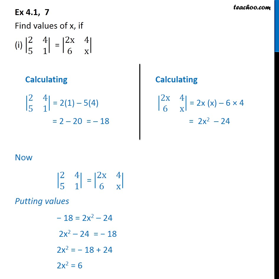 Ex 4.1, 7 - Find x if (i)  2 4 5 1  =  2x 4 6 x  - Determinants - Ex 4.1
