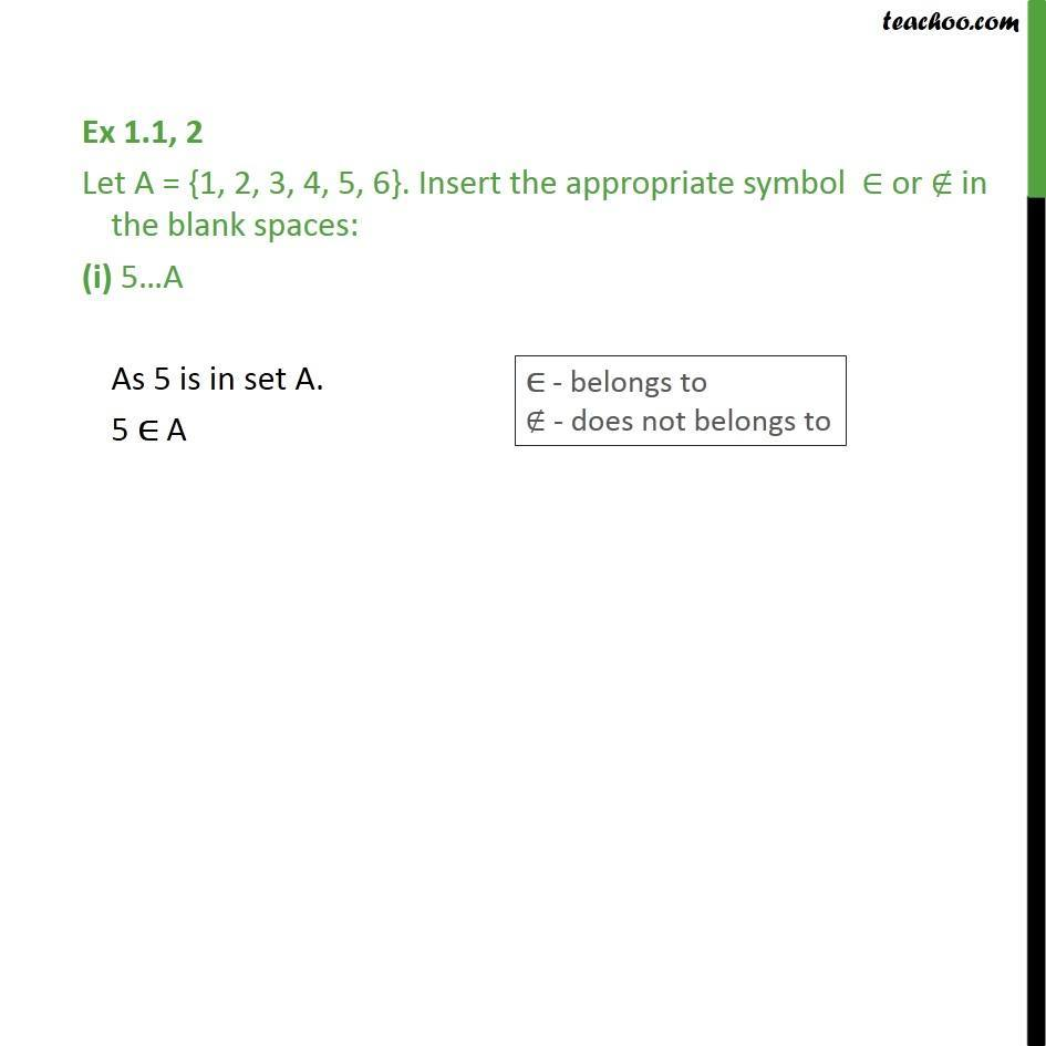 Ex 1.1, 2 - Let A = {1, 2, 3, 4, 5, 6}. Insert symbol - Depiction and Defination