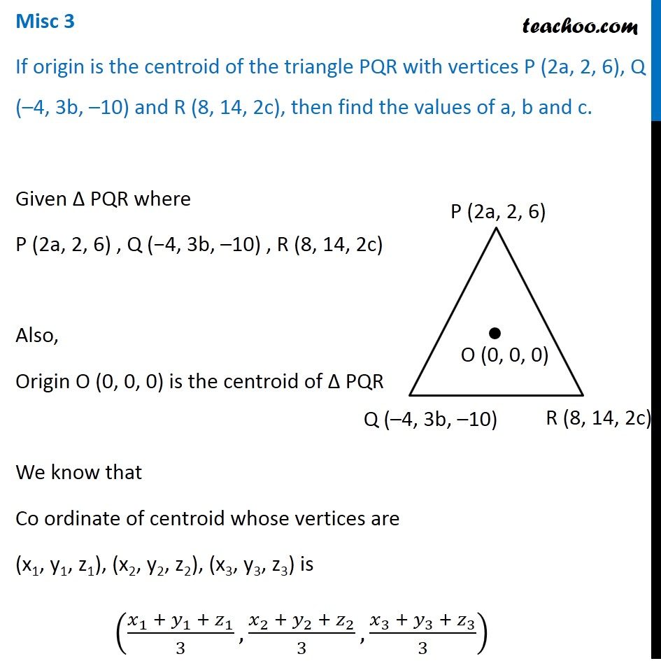 Misc 3 - If origin is centroid of PQR with P (2a, 2, 6) - Miscellaneou