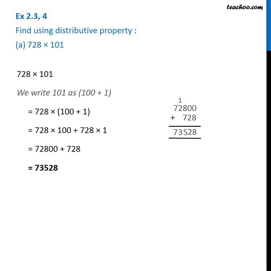 Ex 2.3, 4 - Find using distributive property: (a) 728 x 101 (b) 5437
