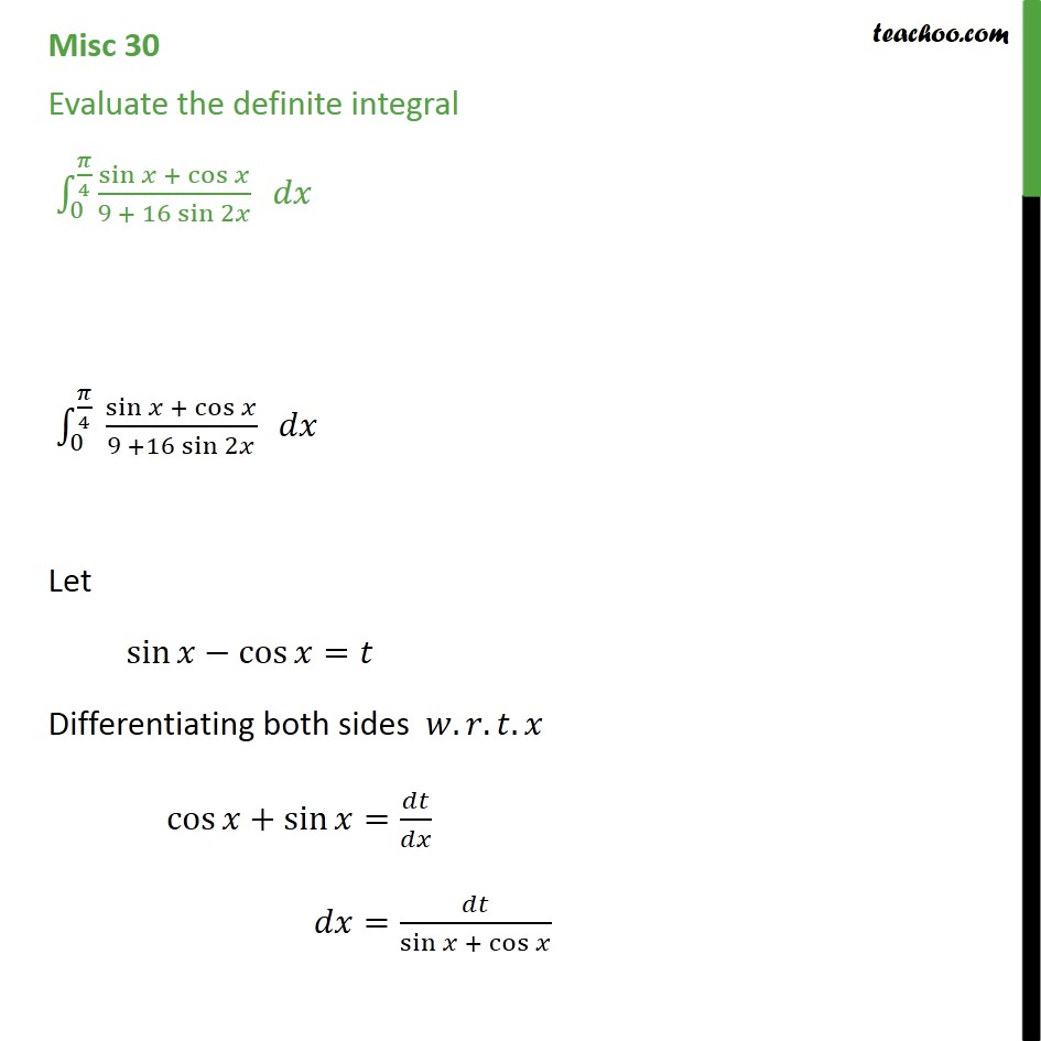 Misc 30 - Definite integral 0 -> pi/4 sin x + cos x - Definate Integration - By Substitution