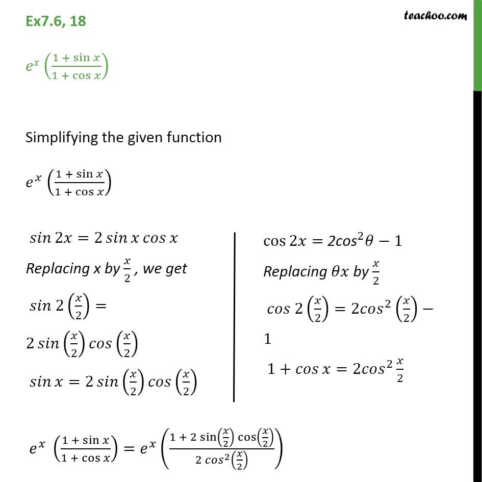 Ex 7.6, 18 - Integrate ex (1 + sin x / 1 + cos x) - Ex 7.6