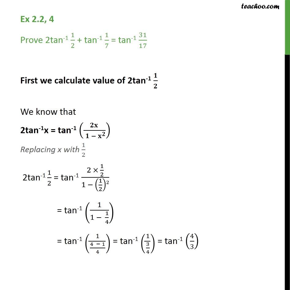 Ex 2.2, 4 - Prove 2tan-1 1/2 + tan-1 1/7 = tan-1 31/17 - Formulae based