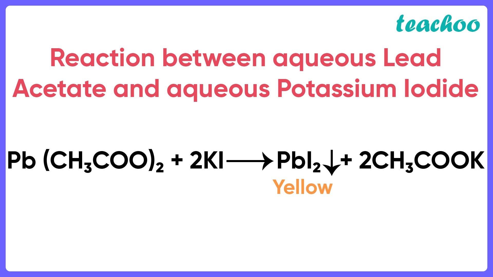 Reaction between aqueous Lead Acetate and aqueous Potassium Iodide  - Teachoo.jpg