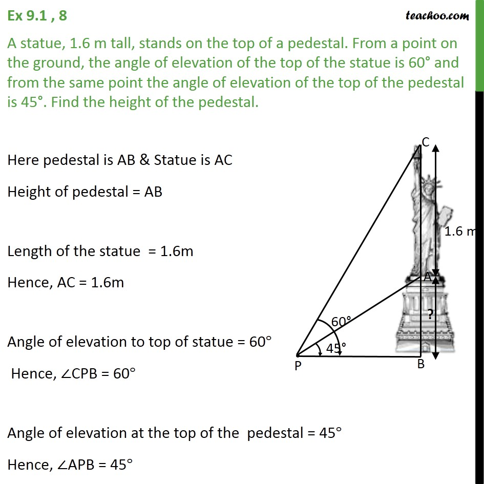 Ex 9.1, 8 - A statue 1.6 m tall stands on top of a pedestal - Ex 9.1