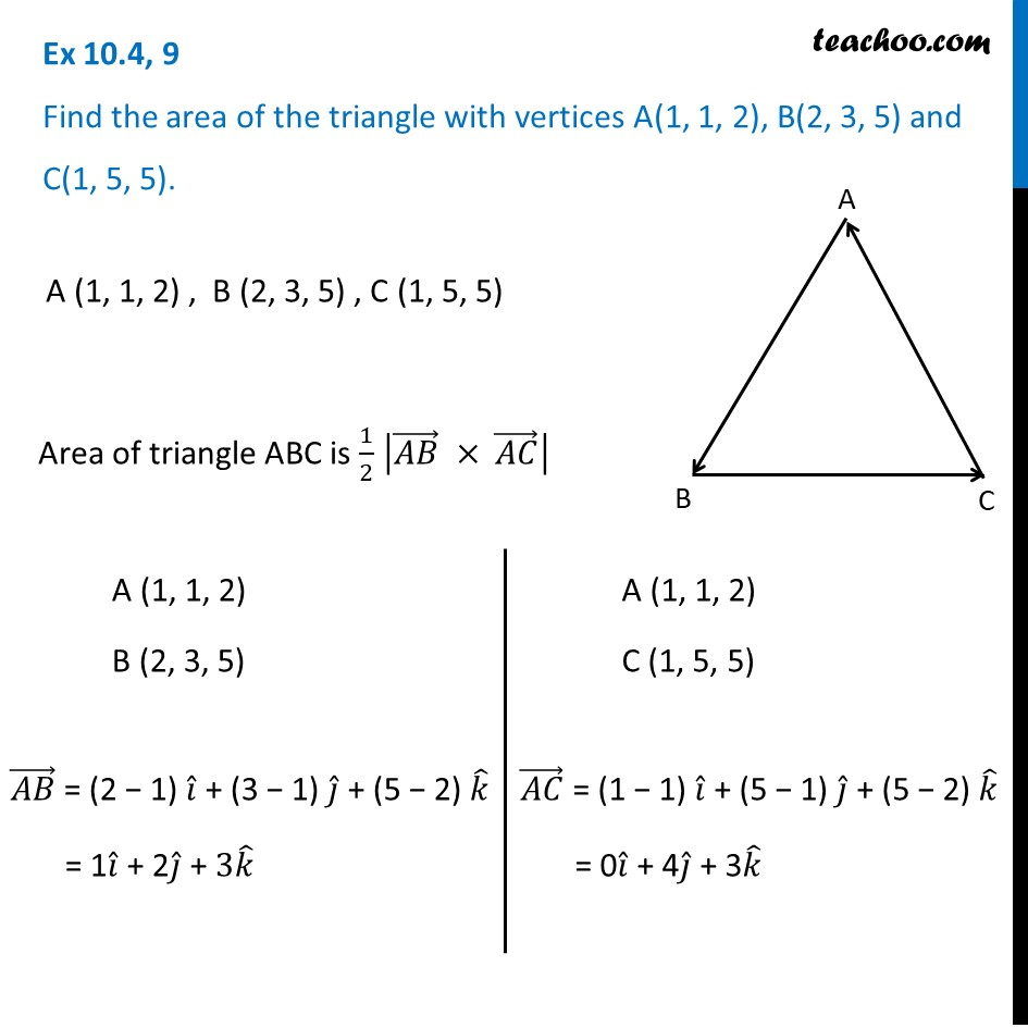 Ex 10.4, 9 - Find area of triangle A(1, 1, 2), B(2, 3, 5)