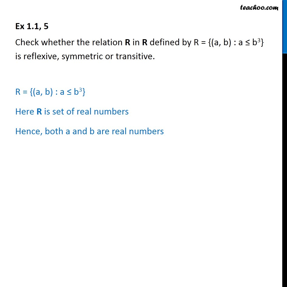 Ex 1.1, 5 -  R = {(a, b) : a <= b3} is reflexive, symmetric - Ex 1.1