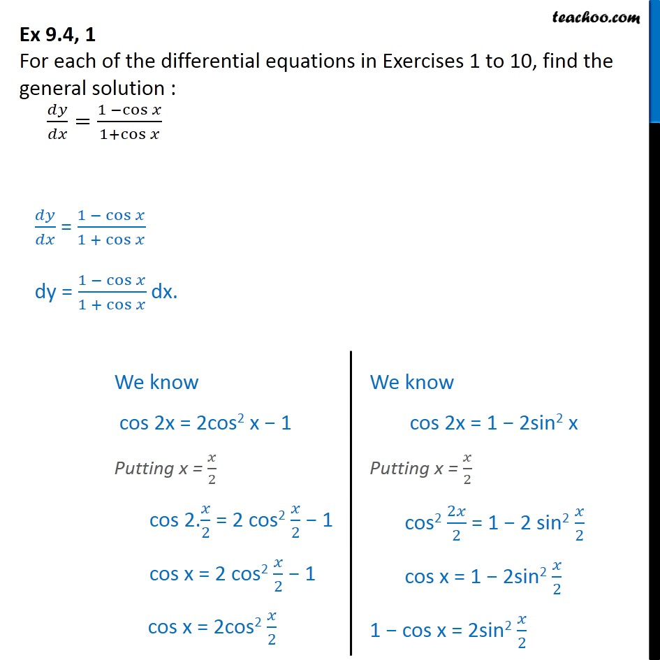 Ex 9.4, 1 - Find general solution: dy/dx = 1 - cos x/1+cosx - Variable separation - Equation given