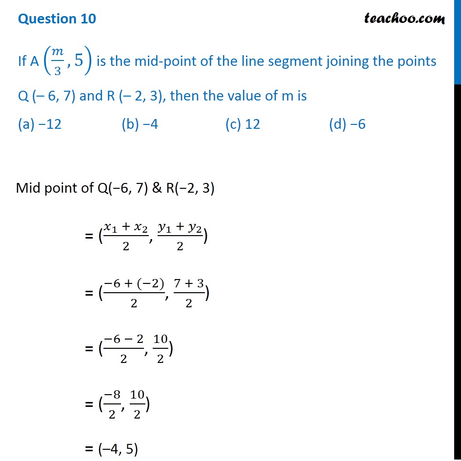 If A (m/3, 5) is the mid-point of the line segment joining points Q