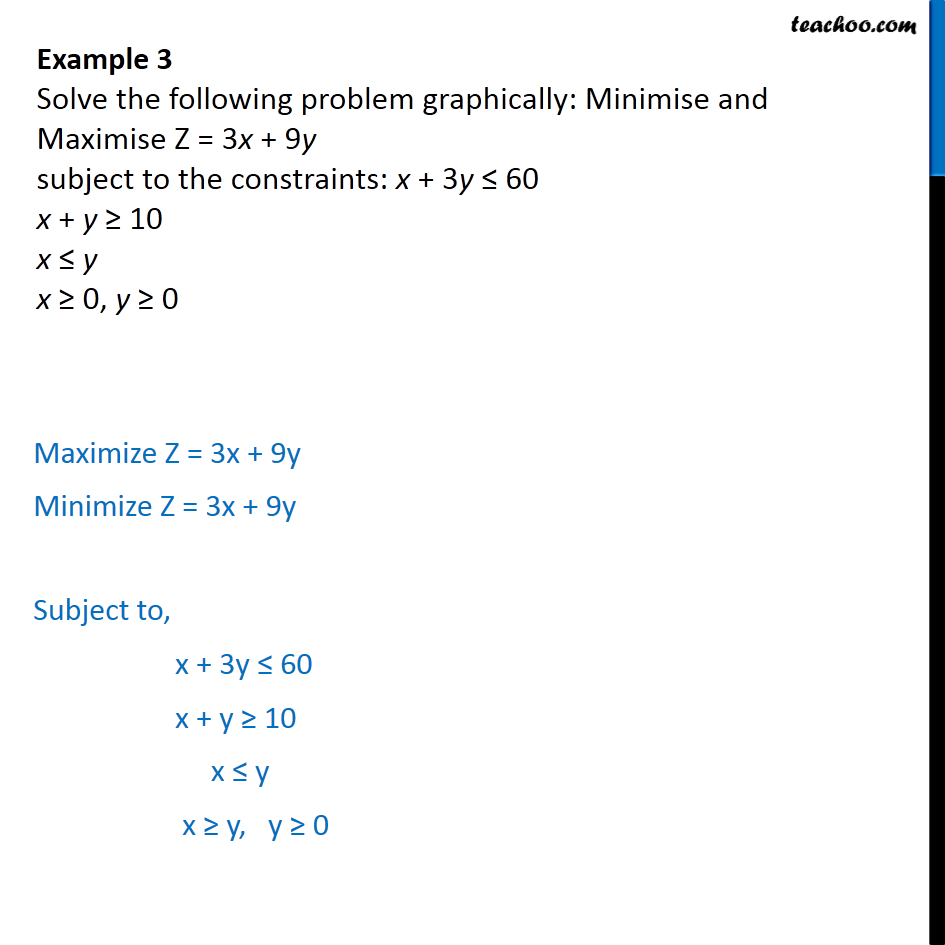 Example 3 - Minimise and Maximise Z = 3x + 9y, x + 3y <= 60, x + y >=