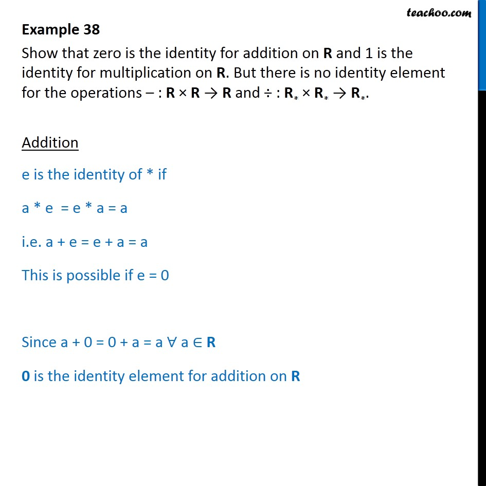 Example 38 - Show that zero is identity for addition on R - Examples