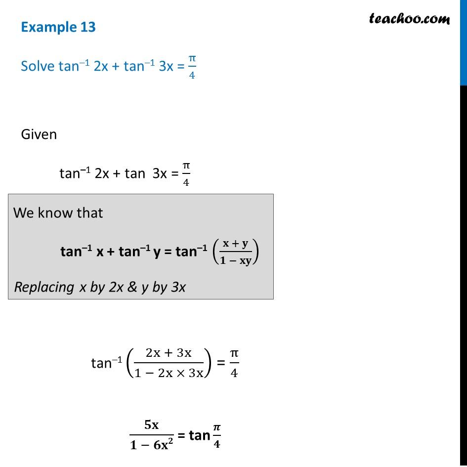 Example 13 - Solve tan-1 2x + tan-1 3x = pi/4 - Class 12