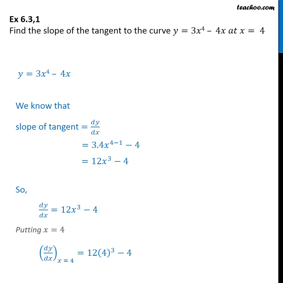 Ex 6.3, 1 - Find slope y = 3x4 - 4x at x = 5 - Class 12 - Finding slope of tangent/normal