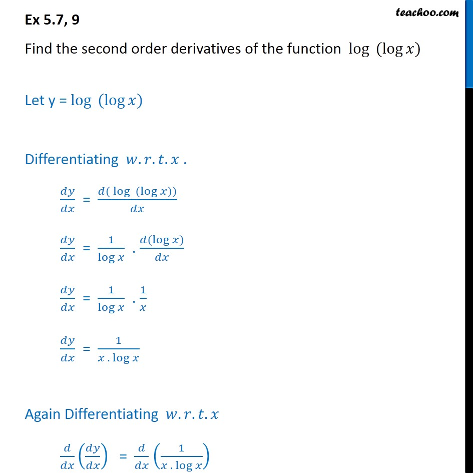 Ex 5 7 9 Find Second Order Derivatives Of Log Log X