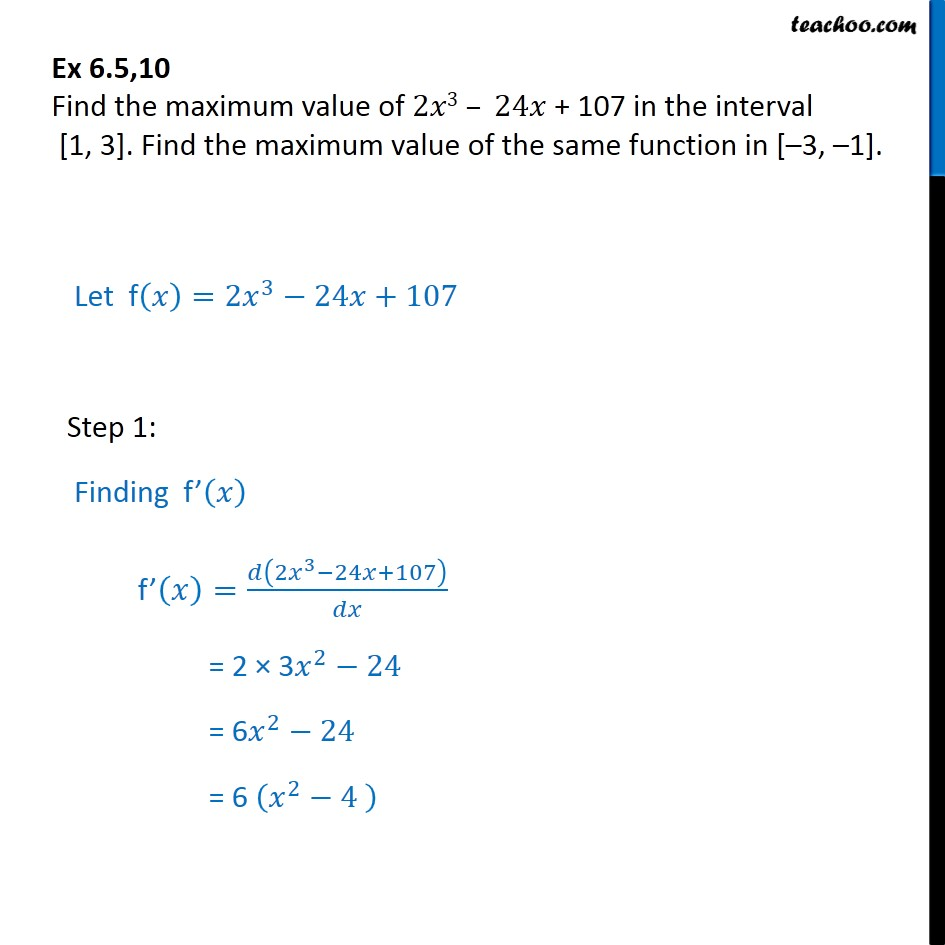 Ex 6.5, 10 - Find max value of 2x3 - 24 x + 107 in [1, 3] - Ex 6.5