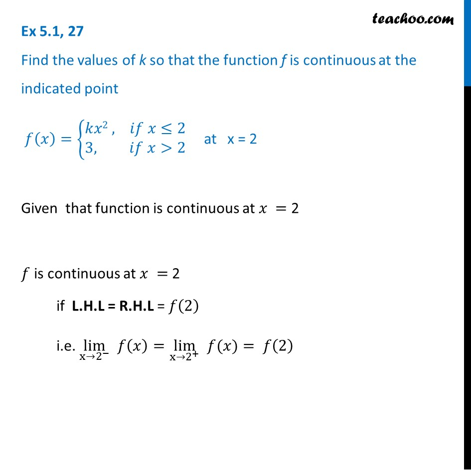 Ex 5.1, 27 Find k so that f(x) = {kx2 , 3 is continuous at x = 2