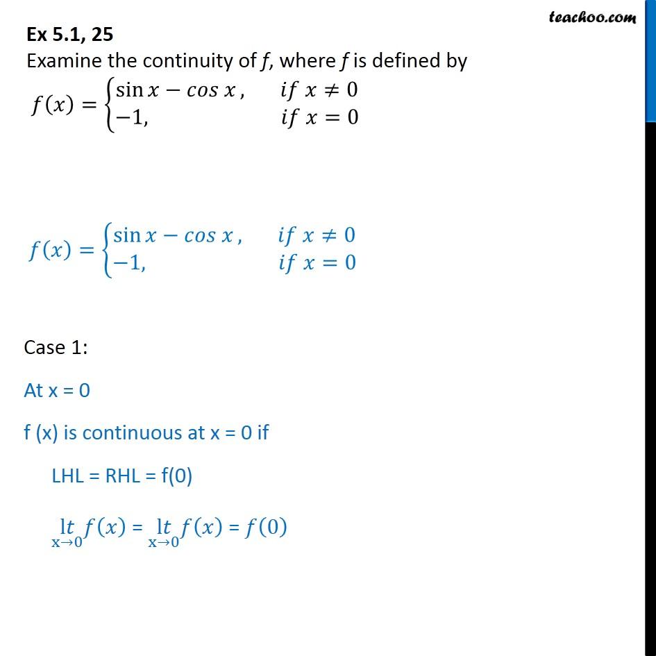 Ex 5.1, 25 - Examine continuity of f(x) = {sin x - cos x, -1 - Ex 5.1