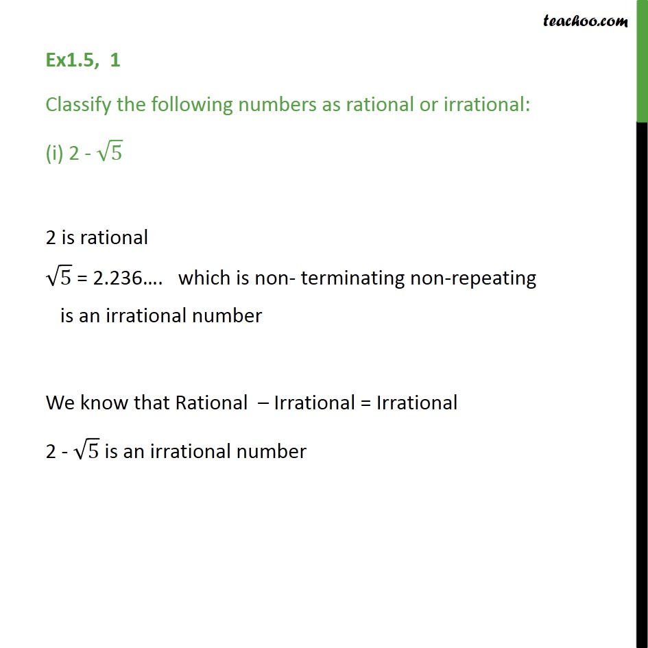 6b53e3e2335c Ex 1.5,1 - Classify as rational or irrational (i) 2 - root 5
