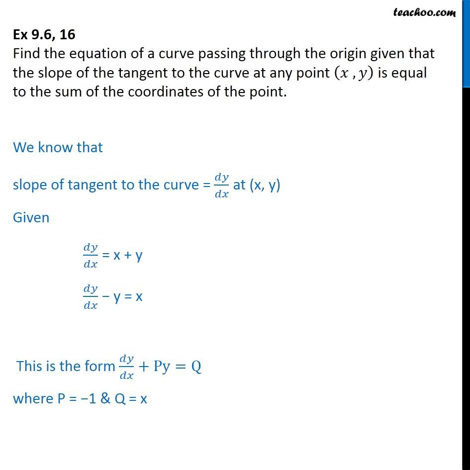 Ex 9.6, 16 - Find equation of a curve passing through origin - Ex 9.6