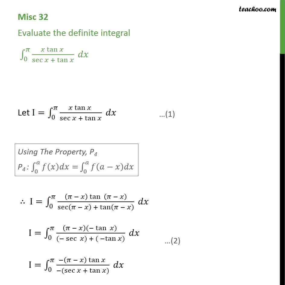 Misc 32 - Definite integral x tan x / sec x + tanx - Definate Integration by properties - P4