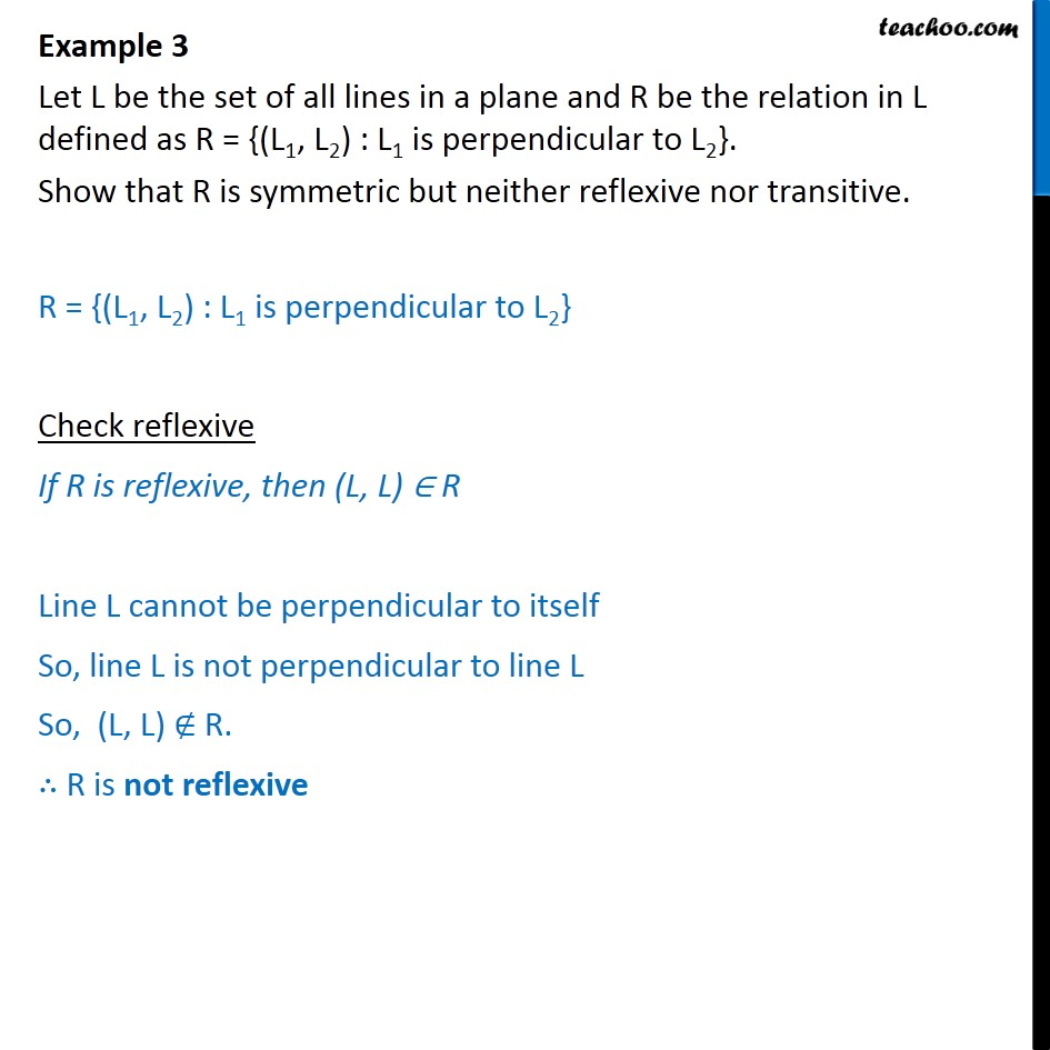 Example 3 - Let R = {(L1, L2) : L1 is perpendicular to L2} - Examples