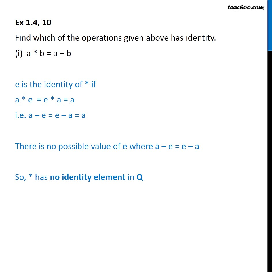 Ex 1.4, 10 - Find which has identity (i) a*b = a - b - Binary operations: Identity element