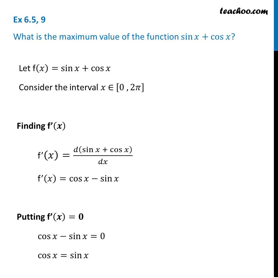 Ex 6.5, 9 - What is the maximum value of sin x + cos x? - Ex 6.5