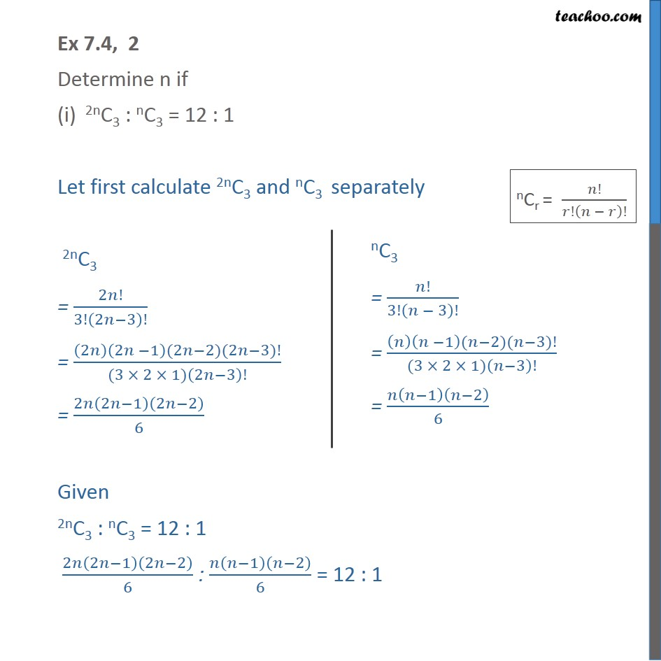 Ex 7.4, 2 - Determine n if (i) 2nC3 : nC3 = 12 : 1 - Chapter 7 - Combination formula