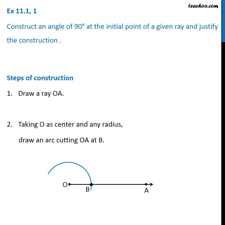 Ex 11 1, 1 - Construct angle 90 degree - Chapter 11 Class 9