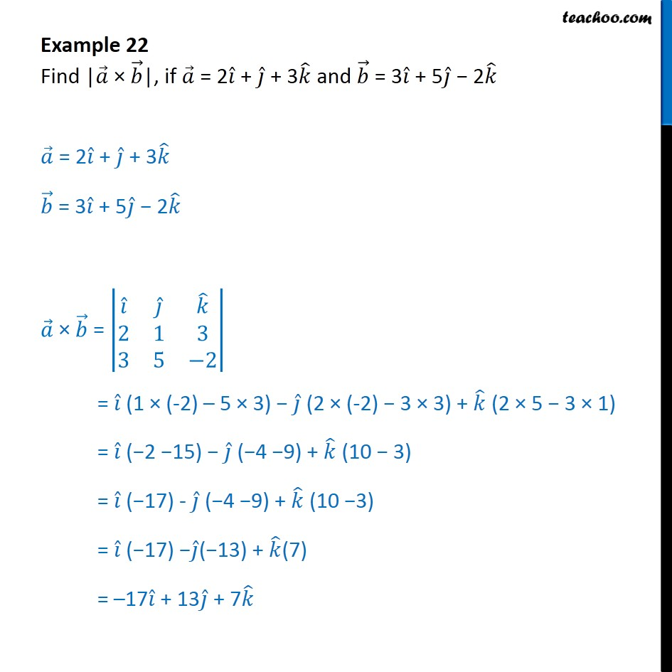 Example 22 - Find |a x b|, if a=2i+j+3k and b=3i+5j-2k - Vector product - Defination