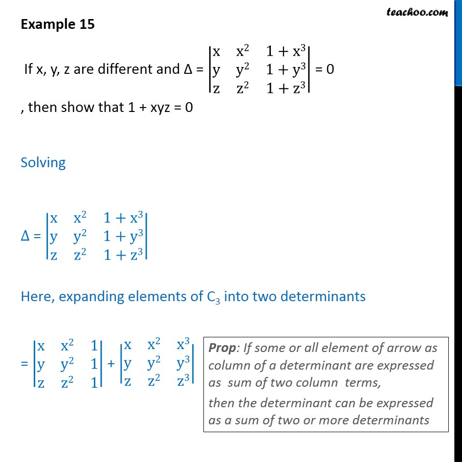 Example 15  - If x, y, z are different, show 1 + xyz = 0 - Using Property 5 (Determinant as sum of two or more determinants)