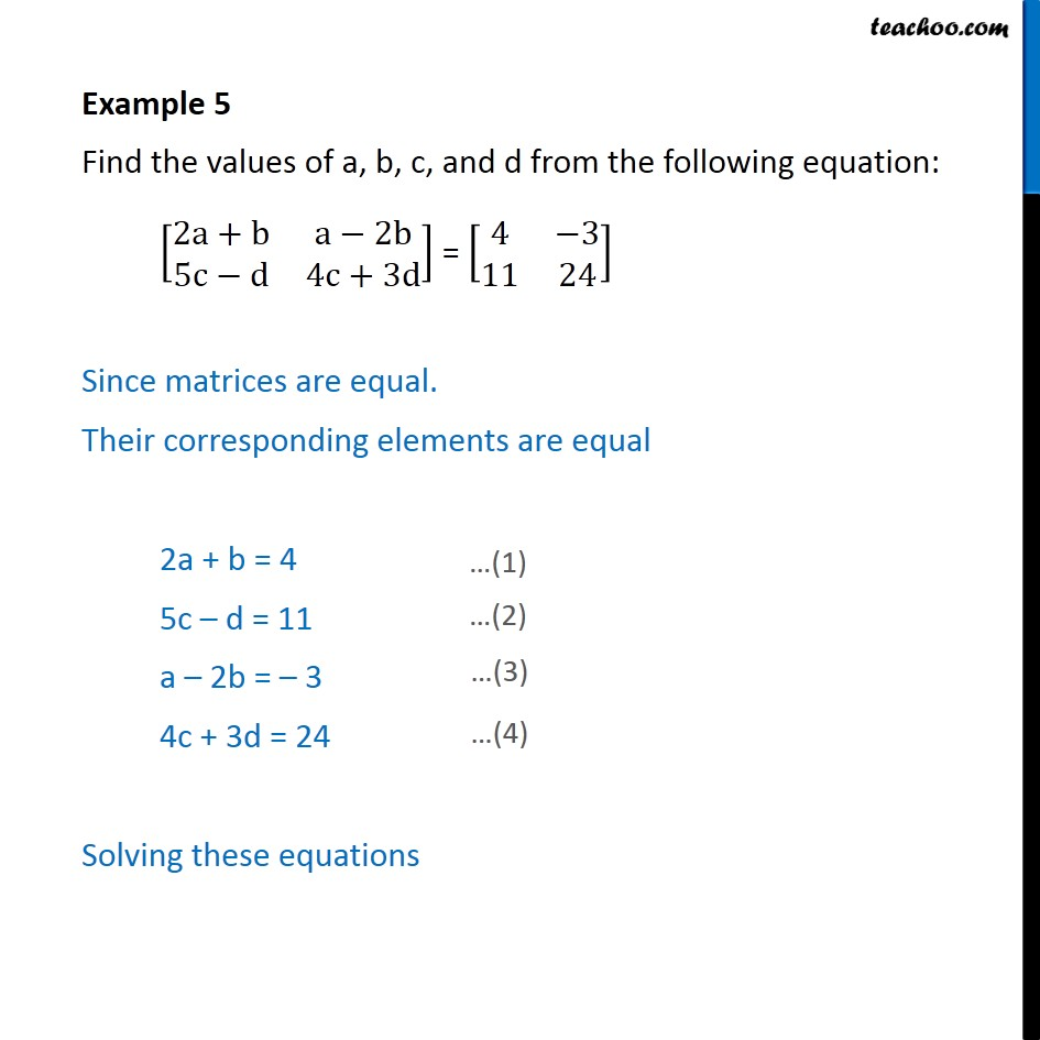Example 5 - Find values of a, b, c, d : [2a + b a - 2b - Examples