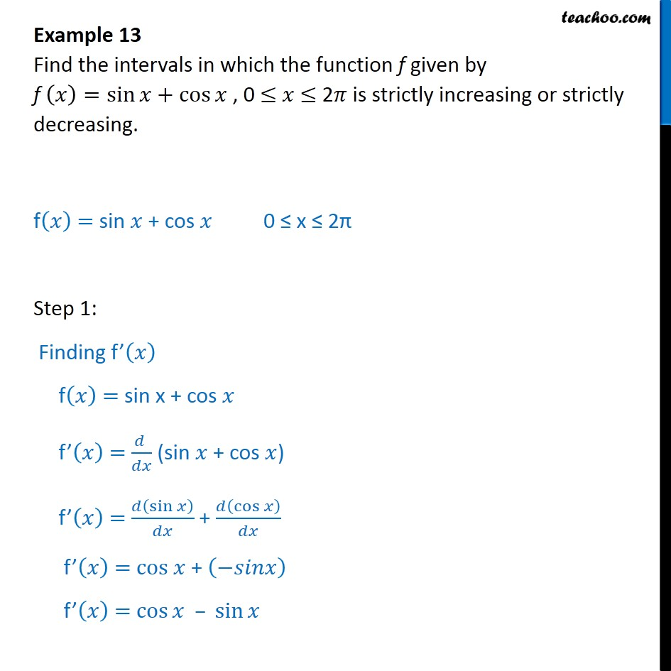 Example 13 - Find intervals where f(x) = sin x + cos x is - Find intervals of increasing/decreasing
