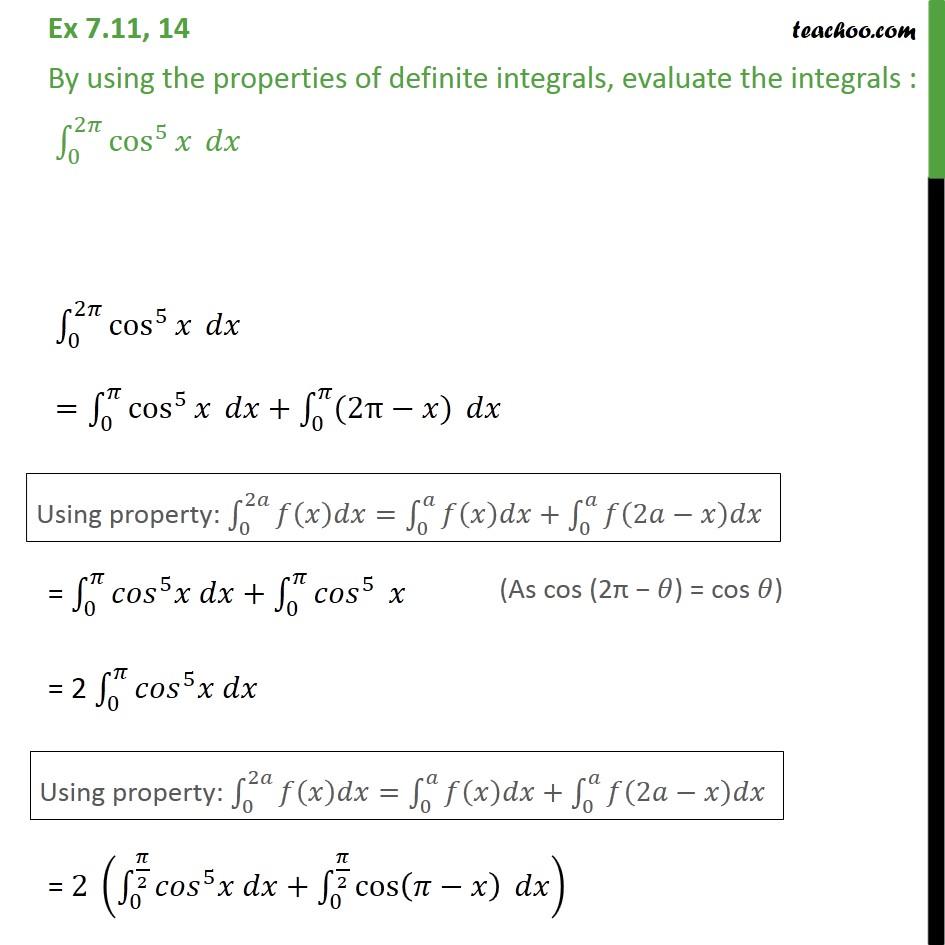 Ex 7.11, 14 - Using properties, evaluate integral cos5 x dx - Ex 7.11