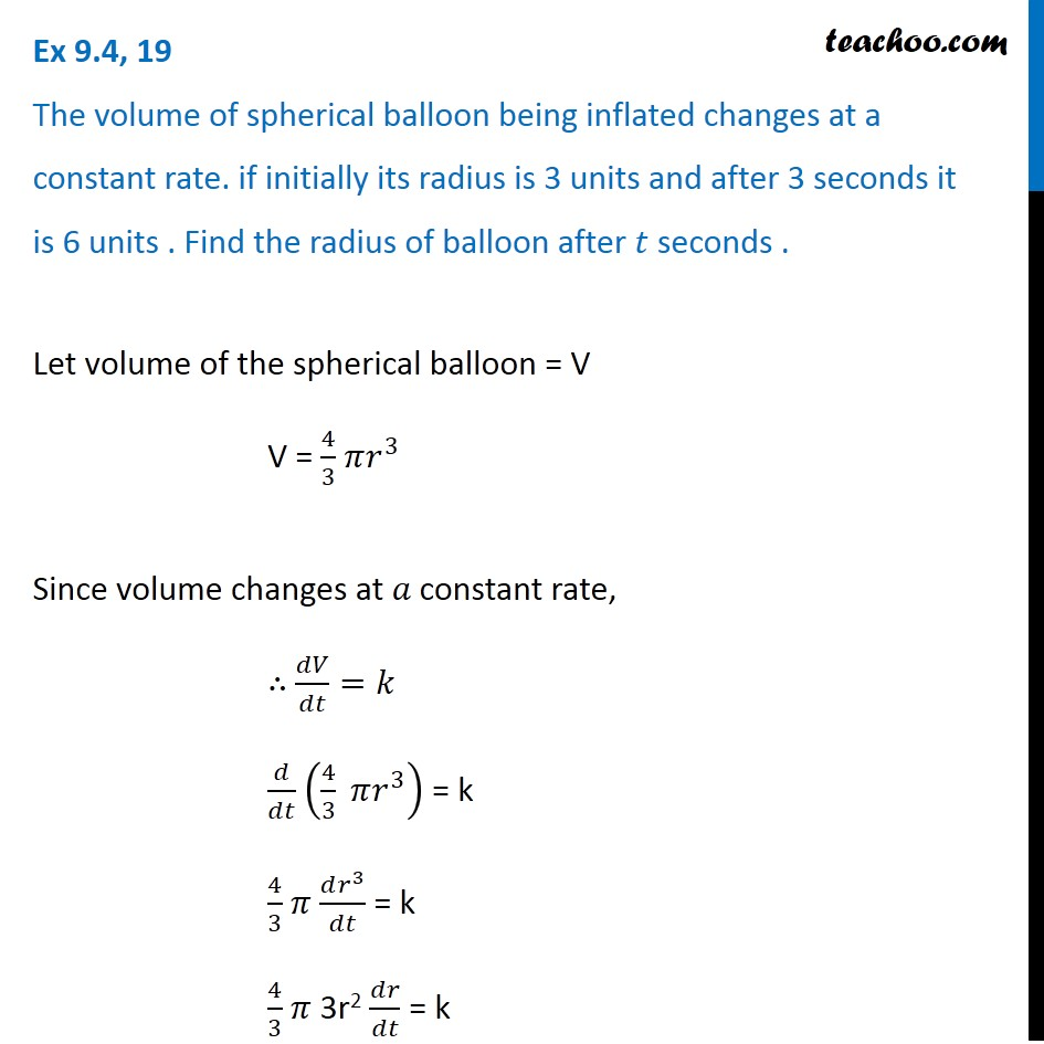 Ex 9.4, 19 - Volume of spherical balloon being inflated changes