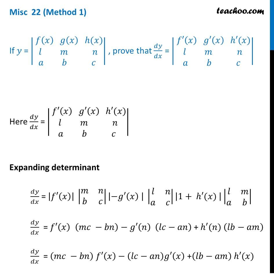 If y = Determinant | f(x) g(x) h(x) l m n a b c|, prove dy/dx = | f'(x