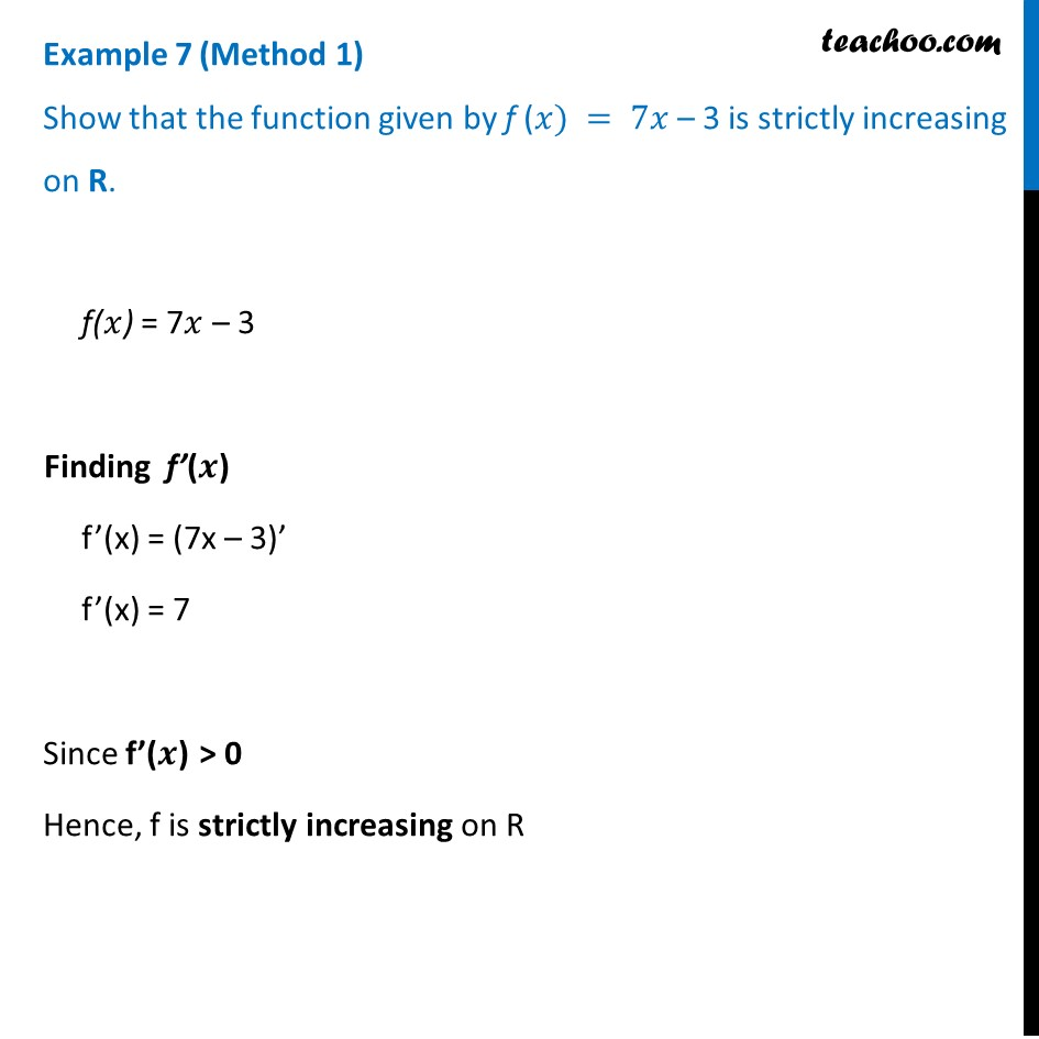 Example 7 - Show that f(x) = 7x - 3 is strictly increasing
