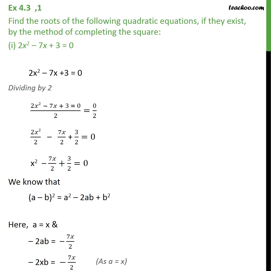 Ex 4.3, 1 - Find roots by completing the square (i) 2x2 - - Solving by completing square