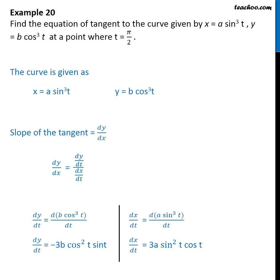 Example 20 - Find equation of tangent x = a sin3 t , y = b cos3 t - Examples