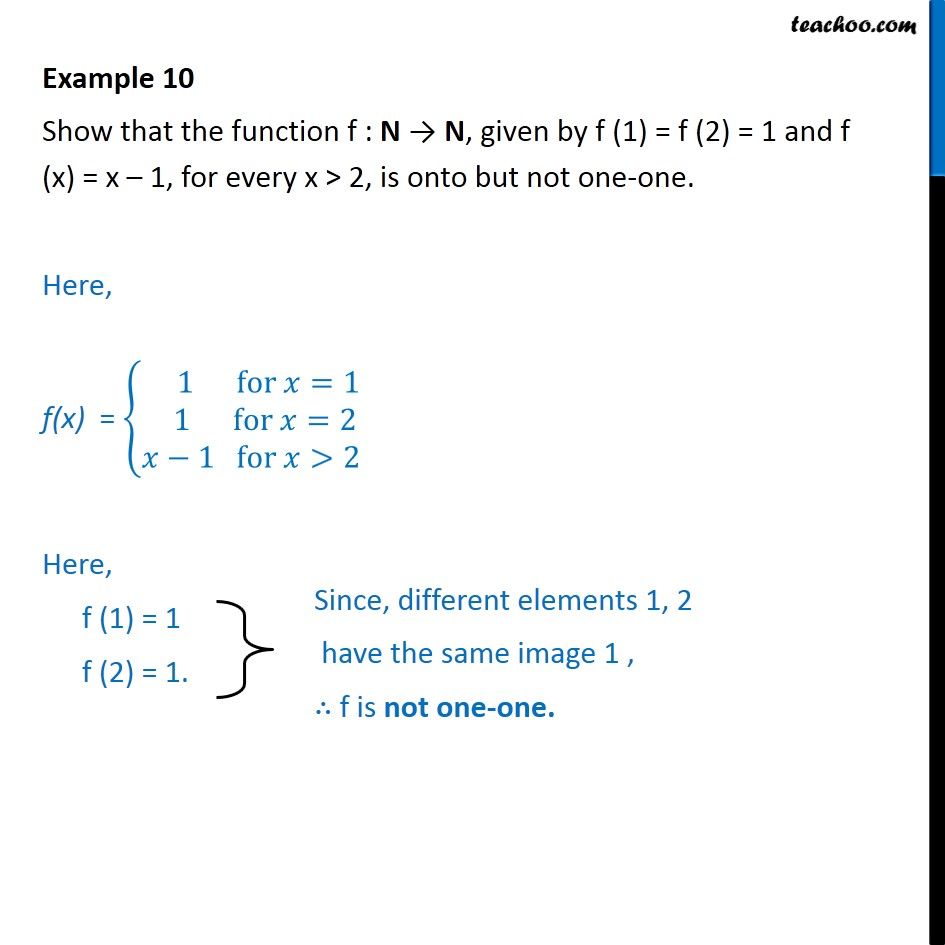 Example 10 - Show f(1) = f(2) = 1 and f (x) = x - 1 is onto - To prove injective/ surjective/ bijective (one-one & onto)