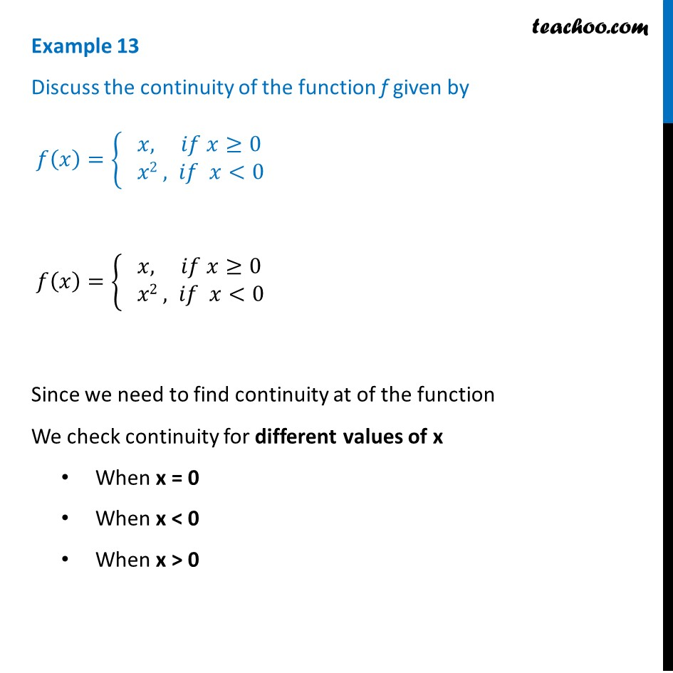 Example 13 - Discuss continuity of f(x) = {x, x >= 0 and x^2, x < 0