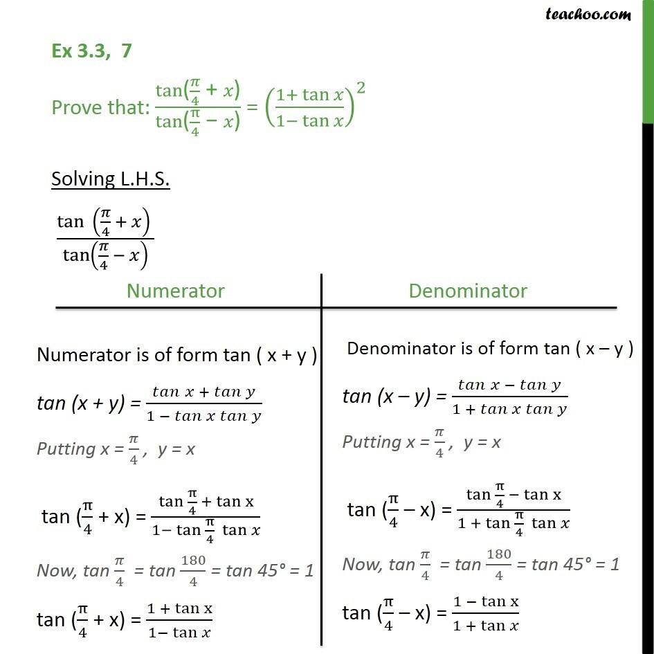 Ex 3.3, 7 - Prove tan (pi/4 + x) / tan (pi/4 - x) = (1 + tan x)2 - (x + y) formula