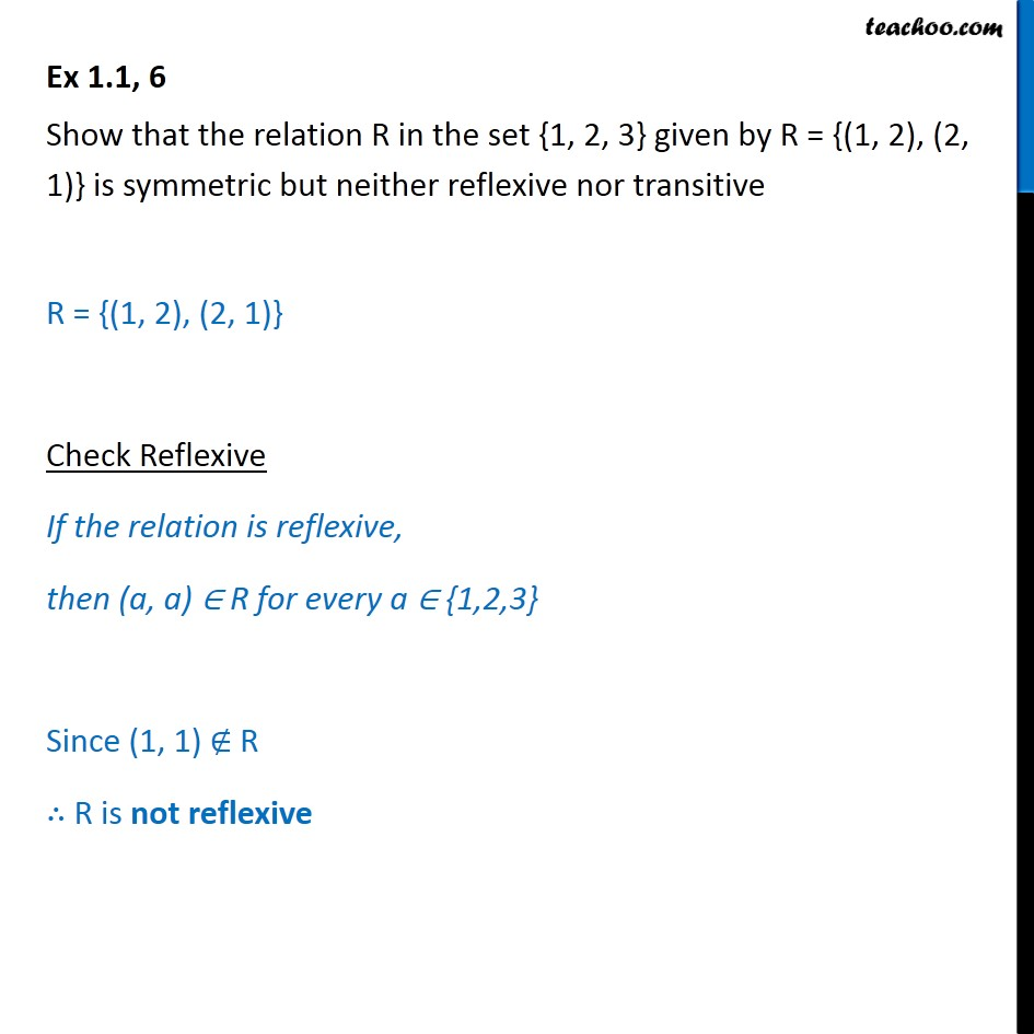 Ex 1.1, 6 - In set {1, 2, 3}, R = {(1, 2), (2, 1)} is symmetric - Ex 1.1